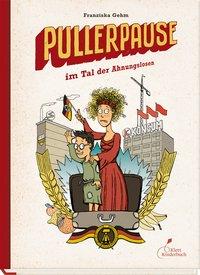 Franziska Gehm: Pullerpause im Tal der Ahnungslosen